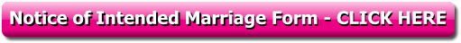 Download the Notice of Intended Marriage Form here